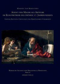 Agent und Maler als Akteure im Kunstbetrieb des frühen 17. Jahrhunderts: Giovan Battista Crescenzi und Bartolomeo Cavarozzi