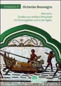 Mercator. Studien zur antiken Wirtschaft im Pontosgebiet und in der Ägäis