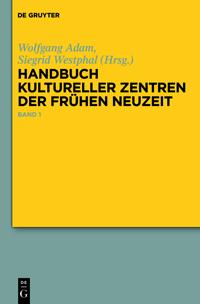 Handbuch kultureller Zentren der Frühen Neuzeit