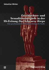 Geschlechter- und Sexualitätsentwürfe in der SS-Zeitung Das schwarze Korps
