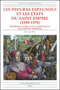Les Pays-Bas Espagnols et les Etats du Saint Empire (1559-1579)