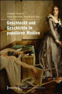 Geschlecht und Geschichte in populären Medien
