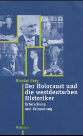 Der Holocaust und die westdeutschen Historiker