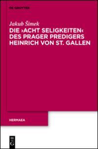 Die 'Acht Seligkeiten' des Prager Predigers Heinrich von St. Gallen