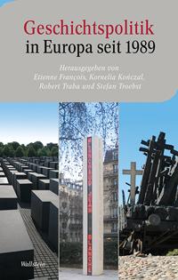 Geschichtspolitik in Europa seit 1989