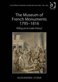 The Museum of French Monuments, 1795-1816