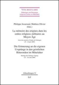 La mémoire des origines dans les ordres religieux-militaires au Moyen Age