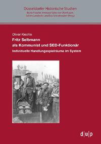 Fritz Selbmann als Kommunist und SED-Funktionär