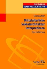 Mittelalterliche Sakralarchitektur interpretieren