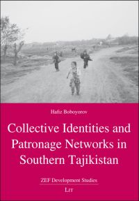 Collective Identities and Patronage Networks in Southern Tajikistan