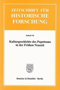 Kulturgeschichte des Papsttums in der Frühen Neuzeit
