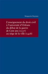 L'enseignement du droit civil à l'université d'Orléans du début de la guerre de Cent ans (1337) au siège de la ville (1428)