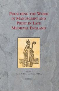 Preaching the Word in Manuscript and Print in Late Medieval England