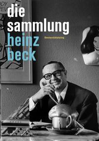 Die Sammlung Heinz Beck