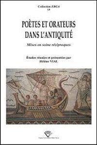 Poètes et orateurs dans l'Antiquité