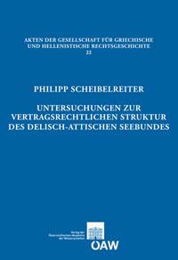 Untersuchungen zur vertragsrechtlichen Struktur des delisch-attischen Seebundes