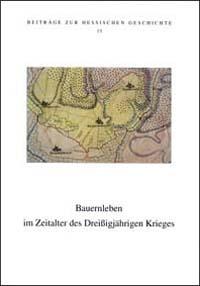 Bauernleben im Zeitalter des Dreißigjährigen Krieges
