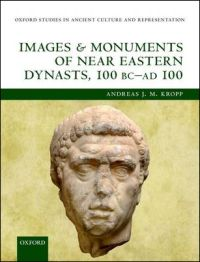 Images and Monuments of Near Eastern Dynasts