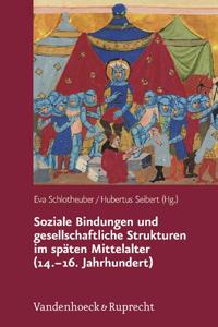 Soziale Bindungen und gesellschaftliche Strukturen im späten Mittelalter (14. - 16. Jahrhundert)
