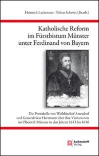 Katholische Reform im Fürstbistum Münster unter Ferdinand von Bayern