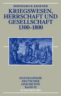 Kriegswesen, Herrschaft und Gesellschaft 1300-1800
