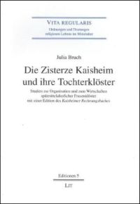 Die Zisterze Kaisheim und ihre Tochterklöster
