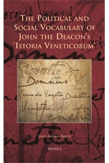 The Political and Social Vocabulary of John the Deacon's 'Istoria Veneticorum'