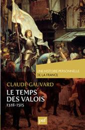 Le Temps des Valois de 1328 à 1515
