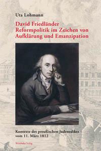 David Friedländer - Reformpolitik im Zeichen von Aufklärung und Emanzipation