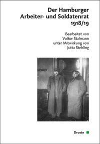 Der Hamburger Arbeiter- und Soldatenrat 1918/19