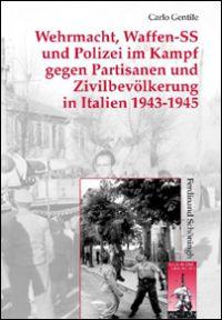 Wehrmacht und Waffen-SS im Partisanenkrieg