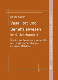 Vasallität und Benefizialwesen im 9. Jahrhundert