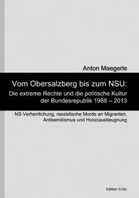 Vom Obersalzberg bis zum NSU: Die extreme Rechte und die politische Kultur der Bundesrepublik 1988 - 2013