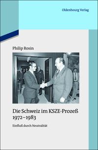 Die Schweiz im KSZE-Prozeß 1972-1983