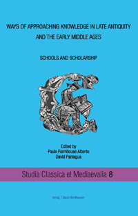 Ways of Approaching Knowledge in Late Antiquity and the Early Middle Age