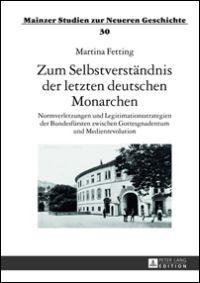 Zum Selbstverständnis der letzten deutschen Monarchen
