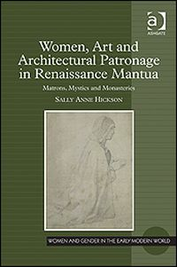 Women, Art and Architectural Patronage in Renaissance Mantua