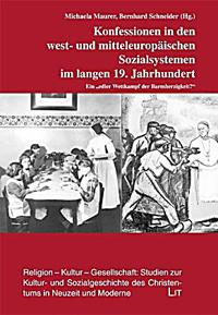 Konfessionen in den west- und mitteleuropäischen Sozialsystemen im langen 19. Jahrhundert