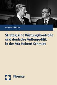 Strategische Rüstungskontrolle und deutsche Außenpolitik in der Ära Helmut Schmidt