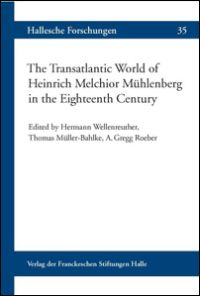 The Transatlantic World of Heinrich Melchior Mühlenberg in the Eighteenth Century