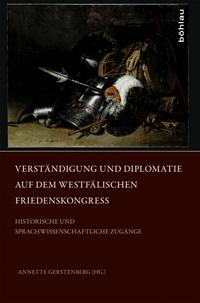 Verständigung und Diplomatie auf dem Westfälischen Friedenskongress