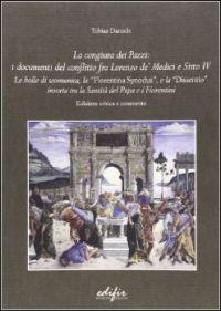 La congiura dei Pazzi: i documenti del conflitto fra Lorenzo de' Medici e Sisto IV