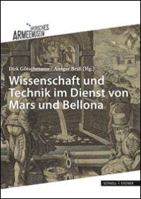 Wissenschaft und Technik im Dienst von Mars und Bellona