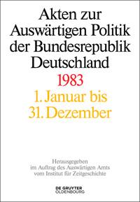 Akten zur Auswärtigen Politik der Bundesrepublik Deutschland 1983