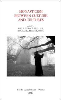 Monasticism between Culture and Cultures