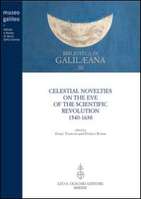 Celestial Novelties on the Eve of the Scientific Revolution 1540-1630