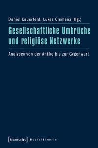 Gesellschaftliche Umbrüche und religiöse Netzwerke