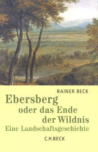 Ebersberg oder das Ende der Wildnis