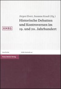 Historische Debatten und Kontroversen im 19. und 20. Jahrhundert
