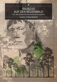 Raubzug auf den Regenwald